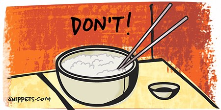 Don't store your chopsticks by sticking them in your rice